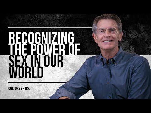 The Power of Sex – Culture Shock – Chip Ingram