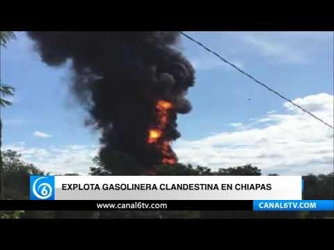 Explota gasolinera clandestina en Chiapas