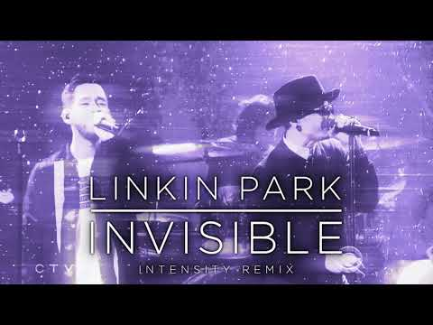 Linkin Park - Invisible (Intensity Remix) (DL Link in desc.)