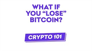 What If You Lose Bitcoin?
