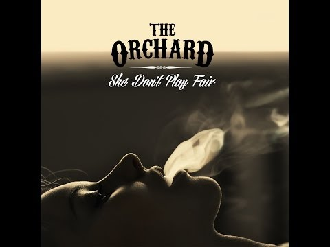 The Orchard - She Don't Play Fair - Lyric Video