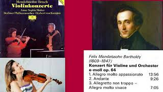 Felix Mendelssohn: Violin Concerto in E minor, Op.64, Anne-Sophie Mutter, Herbert von Karajan