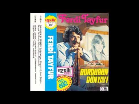 Ferdi Tayfur Durdurun Dünyayı Full Albüm Şarkıları