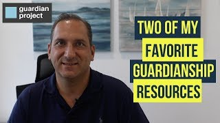 Two of my favorite Guardianship Resources