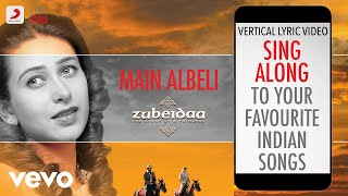 Main Albeli - Zubeidaa|Official Bollywood Lyrics   - YouTube