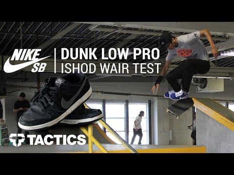 Nike SB Dunk Low Pro Ishod Wair Skate Shoes Wear Test Review - Tactics.com