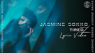 Jasmine Sokko   Tired   Lyric Video | 6CAST