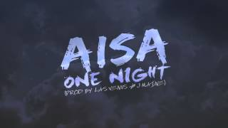 Aisa - One Night (Prod. Las Venus & J Maine)