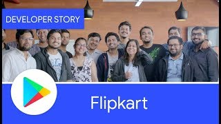 Flipkart optimized their app for Android Go and saw immediate results