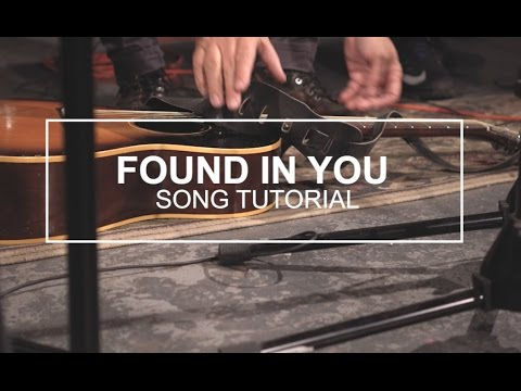 Found In You - Youtube Tutorial Video