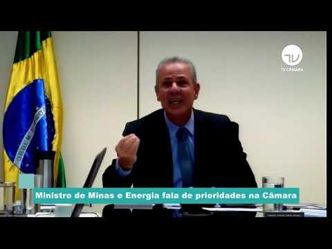 Ministro de Minas e Energia fala de prioridades na Câmara – 11/05/21