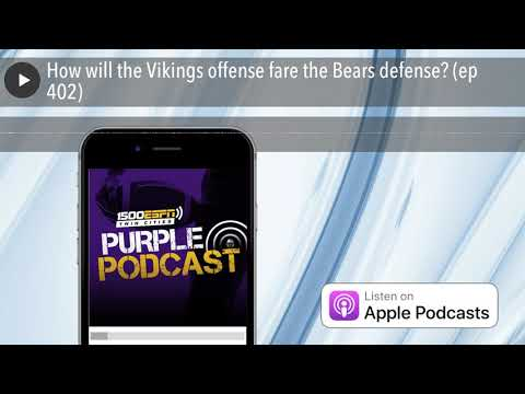 How will the Vikings offense fare the Bears defense? (ep 402)