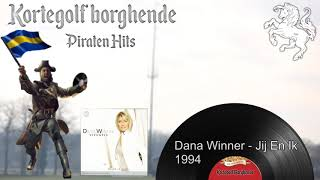 Dana Winner - Jij En Ik | Piraten Hits