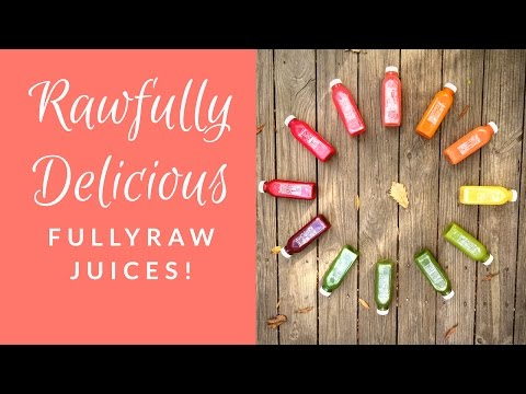 Meet the Delicious Cold-Pressed FullyRaw Juices at Rawfully Organic!
