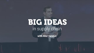 Big Ideas in Supply Chain: A practical approach to the digital supply chain
