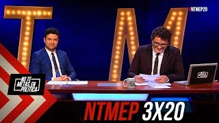 No Te Metas En Política 3x20 | Me He Equivocado, No Volverá A Ocurrir #NTMEP (04.04.2019)