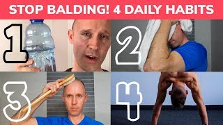 STOP BALDING! 4 Daily Habits for Hair Growth