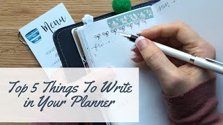 The Top 5 Things To Write In Your Planner