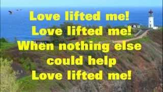 Love Lifted Me - Hymn - Karaoke