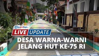 LIVE UPDATE: Mengunjungi Desa Warna-warni Kebhinekaan Jelang HUT ke-75 RI