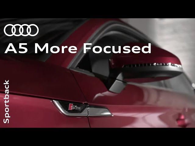 The all-new Audi A5 Sportback: Sharper, stronger, more focused.