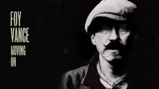 Foy Vance - Moving On (Official Audio)