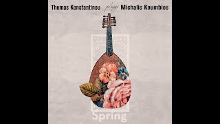 Spring | Thomas Konstantinou Plays Michalis Koumbios