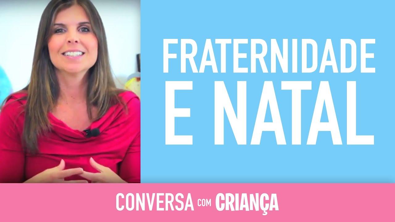 Fraternidade e Natal | Conversa com Criança | Psicóloga Infantil Daniella Freixo de Faria