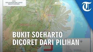 Ibu Kota Pindah Ke Kalimantan Timur, Bukit Soeharto Dicoret dari Pilihan