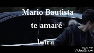 Te amaré - Mario Bautista (letra) — Selene de Bautista❀