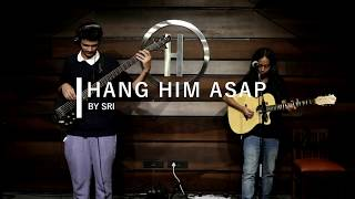 Sri - Hang Him ASAP (Live at The Habitat, 06/18) - srimusicindia