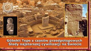 Göbekli Tepe z czasów przedpotopowych – Ślady najstarszej cywilizacji na Świecie