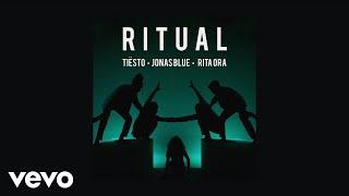 Jonas Blue, Tiësto, Rita Ora   Ritual (Audio)