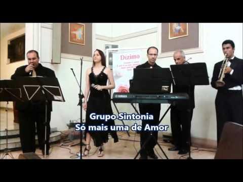Só mais uma de Amor - Grupo Sintonia