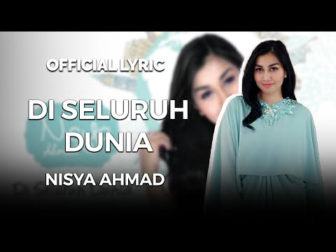 Nisya Ahmad - Di Seluruh Dunia (Official Audio + Lyrics) Mp3