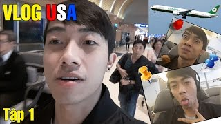 Vlog USA Part 1 | Quậy banh máy bay