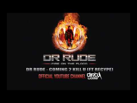 Dr. Rude & Recype - Coming 2 Kill U