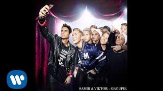 Samir & Viktor - Groupie