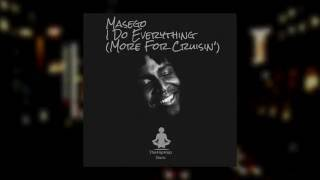 Masego -  I Do Everything (More For Cruisin')