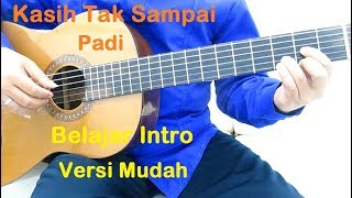Belajar Gitar Padi Kasih Tak Sampai Intro (Versi Mudah)