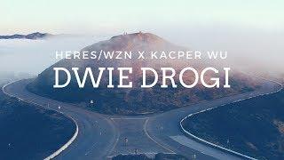 HERES / WZN ❌ KACPER WU ❌ DWIE DROGI ↕ [Official Audio] #idęzaNim