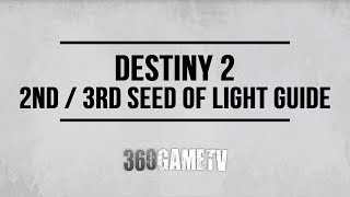Destiny 2 How to get your 2nd or 3rd Seed of Light - Seed of Light Guide (Outside from Raid)