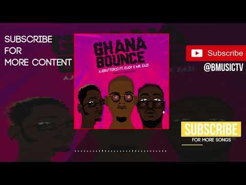 Ajebutter22 - Ghana Bounce Remix Ft. Eugy x Mr Eazi (OFFICIAL AUDIO 2018)