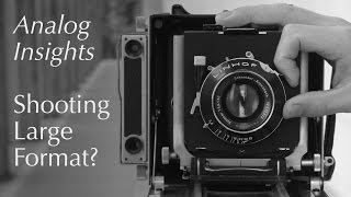 Analog Insights: How to Shoot a Large Format Camera?
