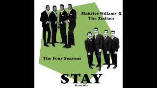 Maurice Williams & The Zodiacs & The Four Seasons - Stay (MottyMix)