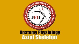 JFII EXPLAINED CHAPTER 5               AXIAL SKELETON