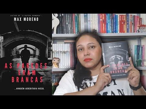 AS PAREDES ERAM BRANCAS, de Max Moreno    Adoro um Livro