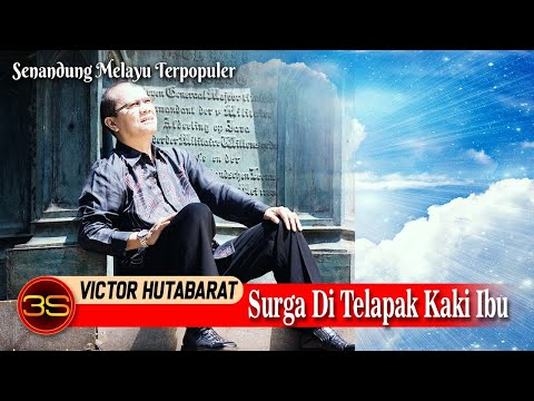 Victor Hutabarat - Sorga Di Telapak Kaki Ibu [ Official Video ] Mp3