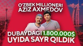 O'ZBEK MILLIONERI Aziz Ahmedov   Dubaydagi $1.800.000 ilk uyida sayr qildik (exclusive)