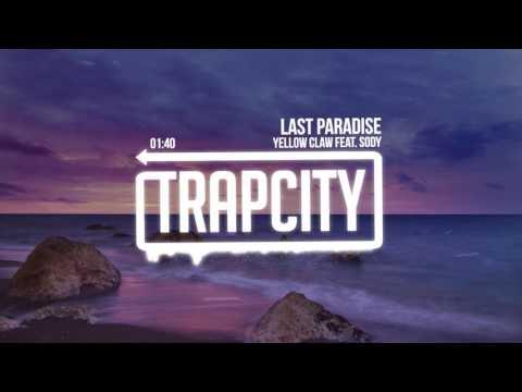 Yellow Claw - Last Paradise (feat. Sody)